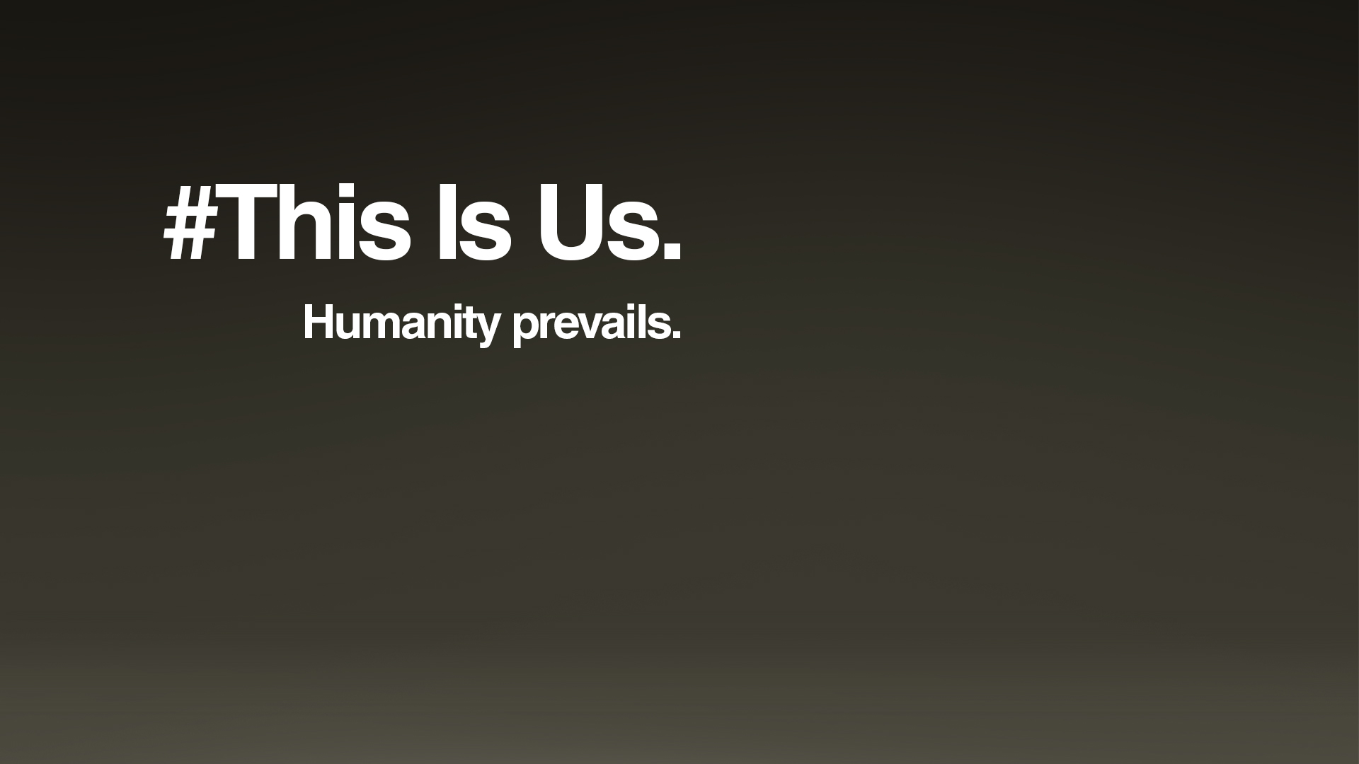 [This Is Us] Humanity prevails parody.